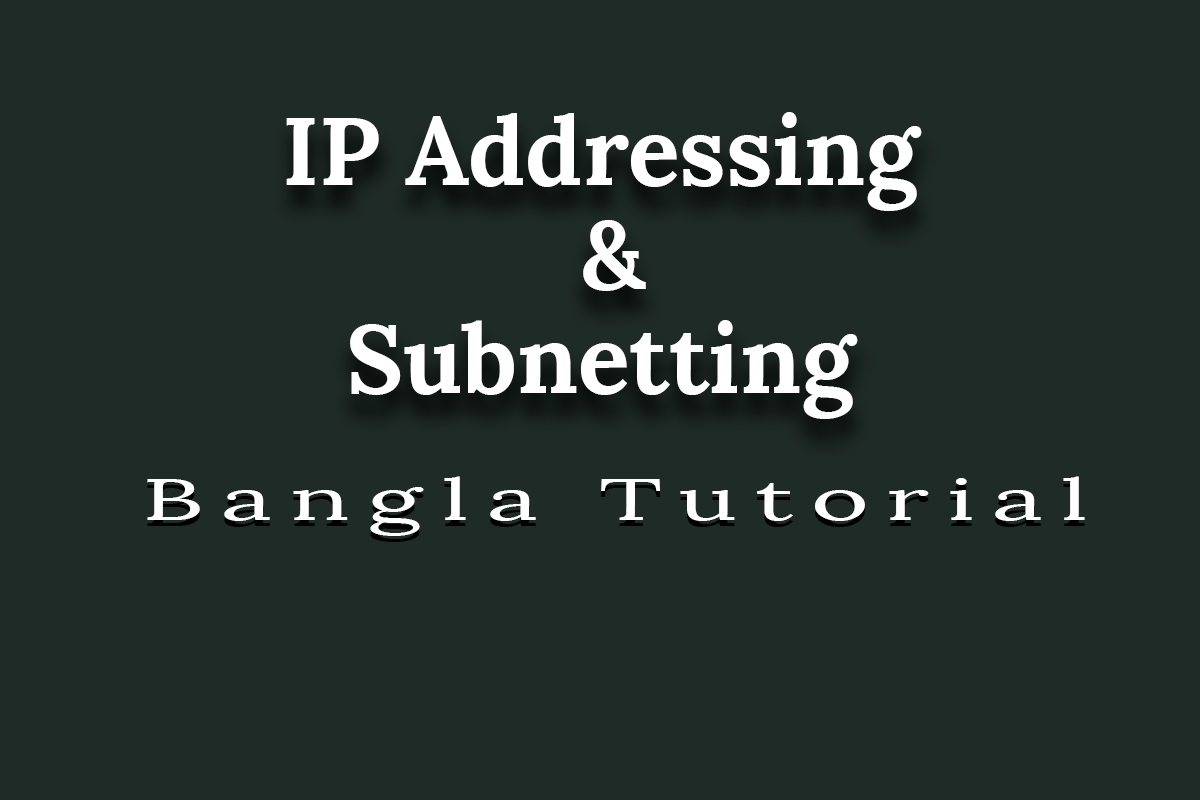 IP addressing and subnetting Bangla Tutorials