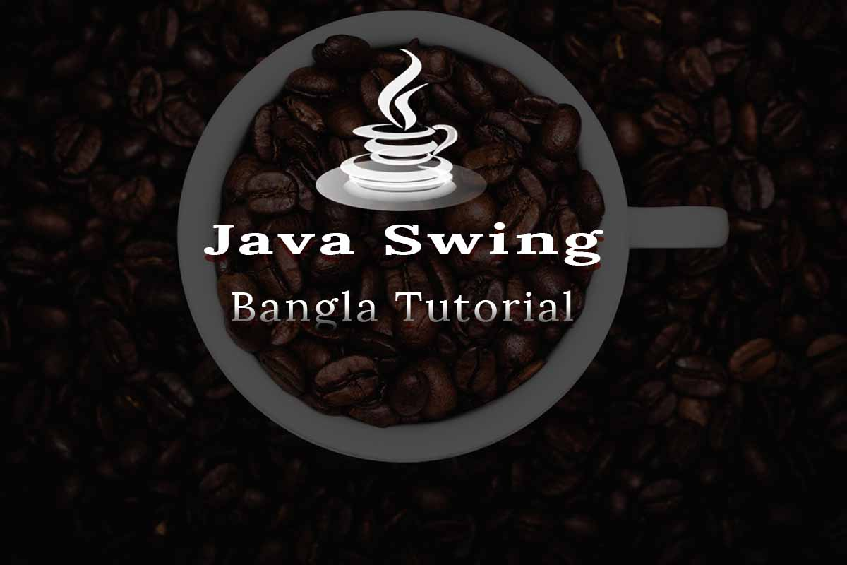Java Swing Bangla Tutorials