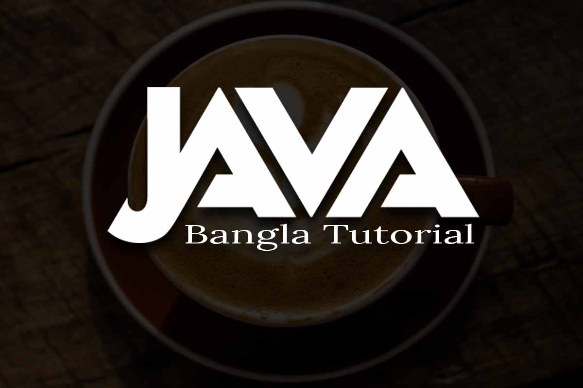 Java Bangla Tutorials for Beginners | CORE Java