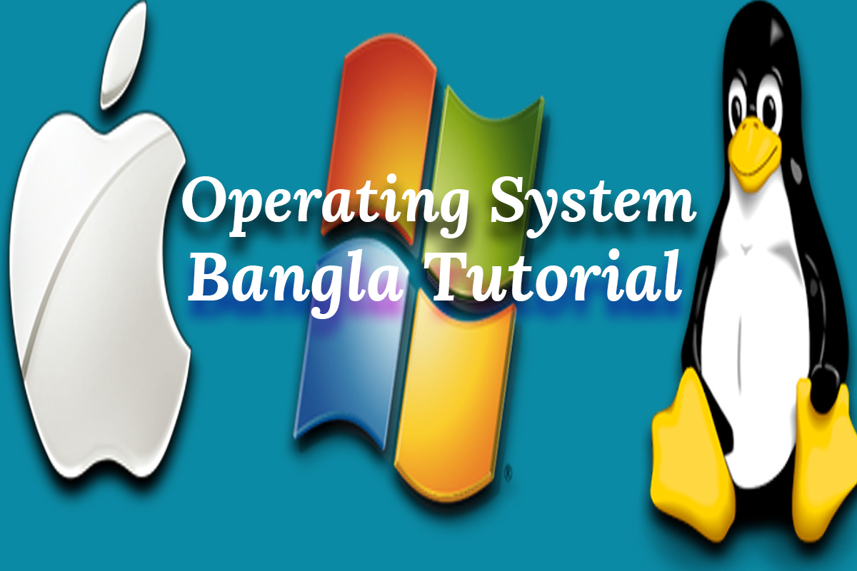 Operating System Bangla Tutorials